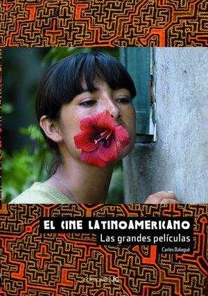 EL CINE LATINOAMERICANO. LAS GRANDES PELÍCULAS