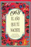 1968 EL AÑO QUE TU NACISTE