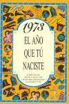 1973 EL AÑO QUE TU NACISTE