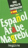ESPAÑOL ARABE MAGREBI GUIA CONVERSACION