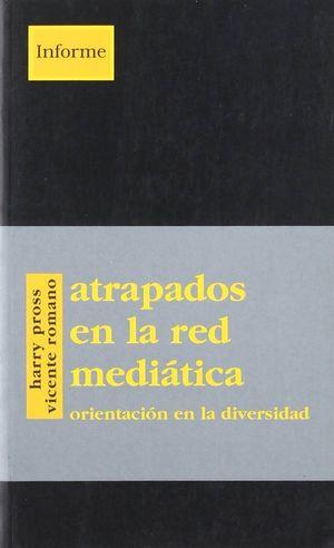 ATRAPADOS EN LA RED MEDÍÁTICA