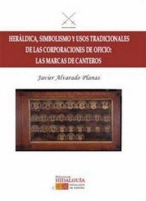 HERÁLDICA, SIMBOLISMO Y USOS TRADICIONALES DE LAS CORPORACIONES DE OFICIO