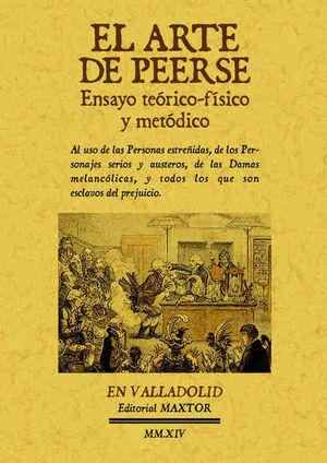 EL ARTE DE PEERSE. ENSAYO TEÓRICO-FÍSICO Y METÓDICO.