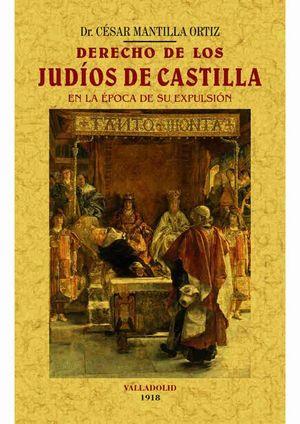 DERECHO DE LOS JUDIOS DE CASTILLA EN LA EPOCA DE SU EXPULSION