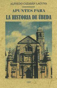 APUNTES PARA LA HISTORIA DE UBEDA