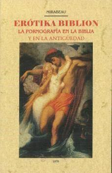 EROTIKA BIBLION. LA PORNOGRAFÍA EN LA BIBLIOA Y EN LA ANTIGÜEDAD