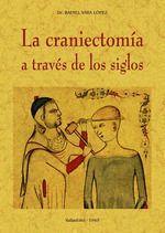 LA CRANIECTOMÍA A TRAVÉS DE LOS SIGLOS