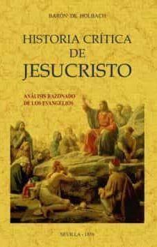 HISTORIA CRÍTICA DE JESUCRISTO O ANÁLISIS RAZONADO DE LOS EVANGELIOS
