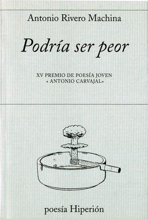 PODRIA SER PEOR