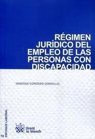 RÉGIMEN JURÍDICO DEL EMPLEO DE LAS PERSONAS CON DISCAPACIDAD