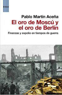 EL ORO DE MOSCÚ Y EL ORO DE BERLÍN