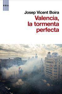 VALENCIA: LA TORMENTA PERFECTA