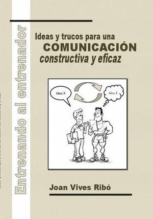 ENTRENANDO AL ENTRENADOR. IDEAS Y TRUCOS PARA UNA COMUNICACIÓN CONSTRUCTIVA Y EF