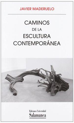 CAMINOS DE LA ESCULTURA CONTEMPORÁNEA