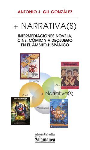 + NARRATIVA(S): INTERMEDIACIONES NOVELA, CINE, CÓMIC Y VIDEOJUEGO EN EL ÁMBITO H