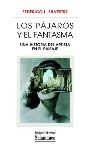 L0S PAJAROS Y EL FANTASMA.UNA HISTORIA DEL ARTISTA PAISAJE