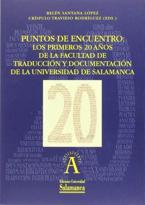 PUNTOS DE ENCUENTRO: LOS PRIMEROS 20 AÑOS FACULTAD DE TRADU