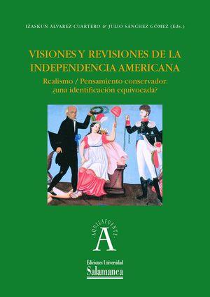 VISIONES Y REVISIONES DE LA INDEPENDENCIA AMERICA