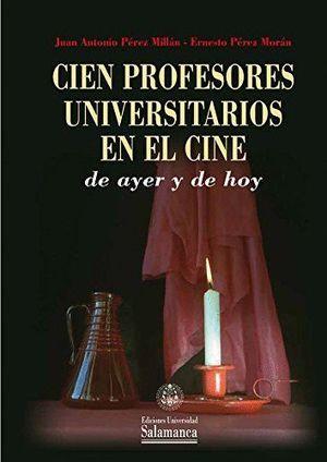 CIEN PROFESORES UNIVERSITARIOS EN EL CINE