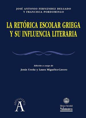LA RETÓRICA ESCOLAR GRIEGA Y SU INFLUENCIA LITERARIA