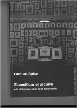 ESCENIFICAR EL ARCHIVO ARTE Y FOTOGRAFIA ERA NUEVOS MEDIOS