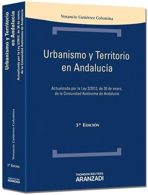 URBANISMO Y TERRITORIO EN ANDALUCÍA - ACTUALIZADA POR LA LEY 2/2012 DE 30 DE ENE