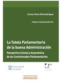 LA TUTELA PARLAMENTARIA DE LA BUENA ADMINISTRACIÓN - PERSPECTIVA ESTATAL Y AUTON