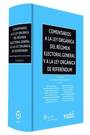 COMENTARIOS A LA LEY ORGÁNICA DEL RÉGIMEN ELECTORAL GENERAL Y A LA LEY ORGÁNICA