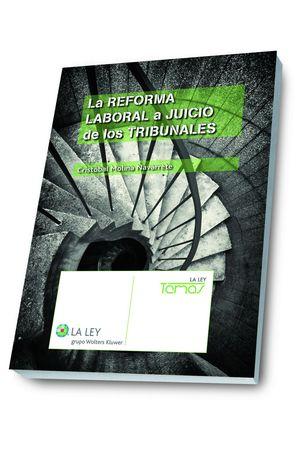 LA REFORMA LABORAL A JUICIO DE LOS TRIBUNALES