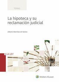 LA HIPOTECA Y SU RECLAMACIÓN JUDICIAL