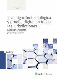 INVESTIGACIÓN TECNOLÓGICA Y PRUEBA DIGITAL EN TODAS LAS JURISDICCIONES (2.ª EDIC