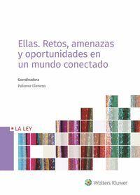 ELLAS. RETOS, AMENAZAS Y OPORTUNIDADES EN UN MUNDO CONECTADO
