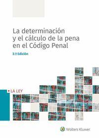 LA DETERMINACIÓN Y EL CÁLCULO DE LA PENA EN EL CÓDIGO PENAL - 2ª ED.