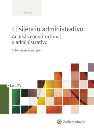 EL SILENCIO ADMINISTRATIVO. ANÁLISIS CONSTITUCIONAL Y ADMINISTRATIVO