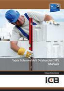 TARJETA PROFESIONAL DE LA CONSTRUCCIÓN (TPC). ALBAÑILERÍA