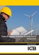 GESTIÓN DE PROYECTOS DE MONTAJE DE INSTALACIONES DE ENERGÍA EÓLICA