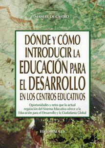 DÓNDE Y CÓMO INTRODUCIR LA EDUCACIÓN PARA EL DESARROLLO EN LOS CENTROS EDUCATIVO