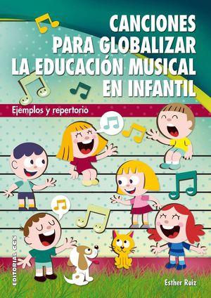 CANCIONES PARA GLOBALIZAR LA EDUCACION MUSICAL EN INFANTIL