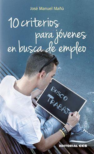 10 CRITERIOS PARA JOVENES EN BUSCA DE EMPLEO