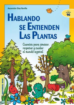 HABLANDO SE ENTIENDEN LAS PLANTAS