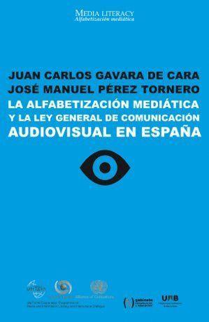 LA ALFABETIZACIÓN MEDIÁTICA Y LA LEY GENERAL DE COMUNICACIÓN AUDIOVISUAL EN ESPA