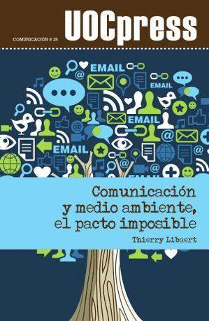 COMUNICACION Y MEDIO AMBIENTE EL PACTO IMPOSIBLE