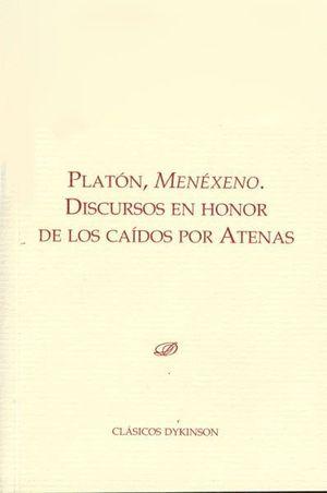 MENÉXENO. DISCURSOS EN HONOR DE LOS CAÍDOS POR ATENAS