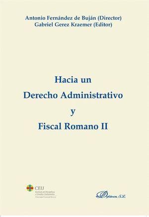 HACIA UN DERECHO ADMINISTRATIVO Y FISCAL ROMANO