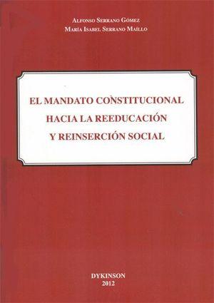 EL MANDATO CONSTITUCIONAL HACIA LA REEDUCACIÓN Y REINSERCIÓN SOCIAL