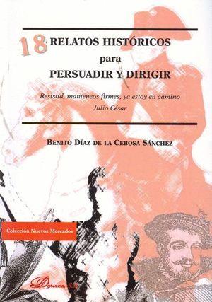 18 RELATOS HISTORICOS PARA PERSUADIR Y DIRIGIR