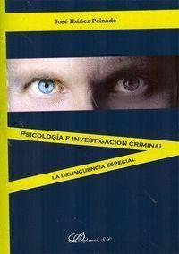 PSICOLOGÍA E INVESTIGACIÓN CRIMINAL. LA DELINCUENCIA ESPECIA
