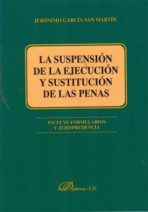 LA SUSPENSIÓN DE LA EJECUCIÓN Y SUSTITUCIÓN DE LAS PENAS