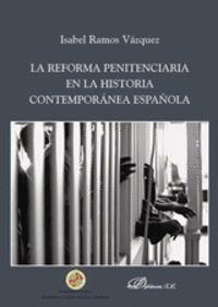 LA REFORMA PENITENCIARIA EN LA HISTORIA CONTEMPORÃÍNEA ESPAÃ