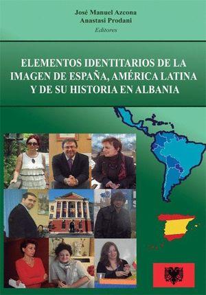 ELEMENTOS IDENTITARIOS DE LA IMAGEN DE ESPAÑA, AMÉRICA LATINA Y DE SU HISTORIA E